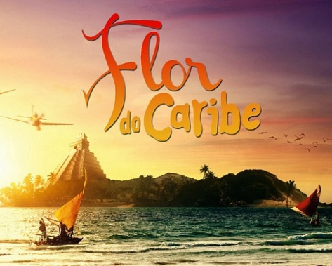 Novela 'Flor do Caribe' será mais curta que as outras (Foto: TV Globo)