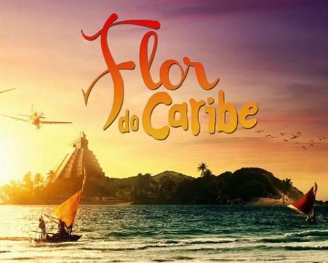 Novela 'Flor do Caribe' será mais curta que as outras (Foto: TV Globo)